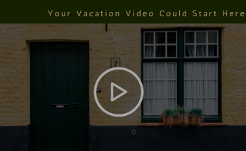 Small your vacation video could start here