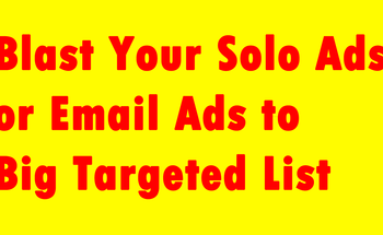 Small blast your solo ads or email ads to big targeted list