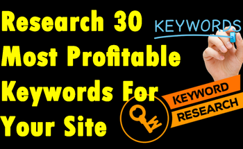 Small research 30 most profitable keywords for your site