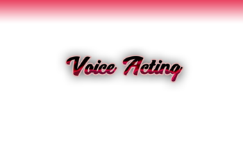 Small voice acting