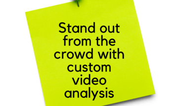 Small stand out from the crowd with custom video analysis
