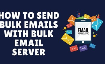 Small how to send bulk emails with bulk email servers