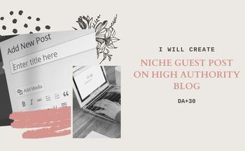 Small niche guest post on high authority blog da 30