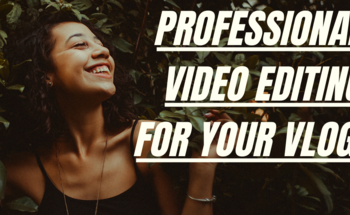 Small professional video editing for your vlog